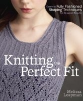 Книга Knitting The Perfect Fit Essential Fully Fashioned Shaping