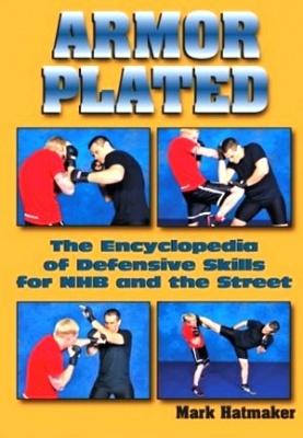 Книга Защитные техники / Armor  Plated the Encyclopedia of Defensive Skills for NHB and the Street (DVDRip) 2008