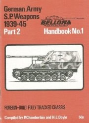 Книга Bellona Handbook No. 1: German Army S.P. Weapons 1939-45 Part 2. Foreign-Built Fully Tracket Chassis