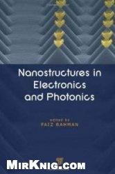 Книга Nanostructures In Electronics And Photonics