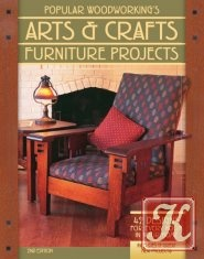Книга Книга Popular Woodworking. Arts & Crafts Furniture Projects. Second Edition