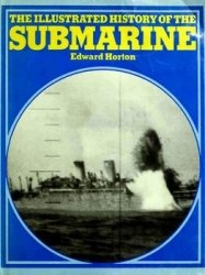 The Illustrated History of the Submarine