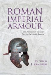 Книга Roman Imperial Armour: The Production of Early Imperial Military Armour
