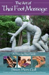 Книга The Art of Thai Foot Massage: A Step-by-Step Guide