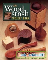 Книга The Wood Stash Project Book: 18 Ideas & Designs