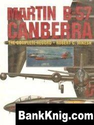 Книга Martin B-57 Canberra: The Complete Record. pdf в rar 64,99Мб