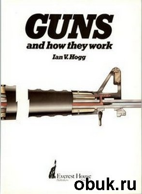 Книга Guns and How They Work