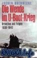 Книга Die Wende im U-Boot-Krieg. Ursachen und Folgen 1939 - 1943
