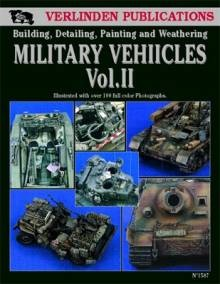 Building, Detailing, Painting and Weathering Military Vehicles, v.2