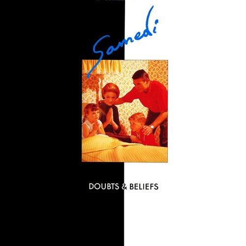 Samedi - Doubts & Beliefs