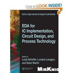 EDA for IC Implementation, Circuit Design, and Process Technology (Electronic Design Automation for Integrated Circuits Hdbk)
