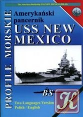Profile Morskie 71: Amerykanski Pancernik USS New Mexico - The American Battleship USS New Mexico (BB-40)