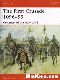 Книга Osprey Campaign №132. The First Crusade 1096-99