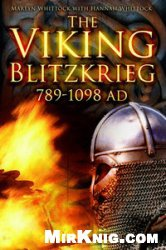 Книга The Viking Blitzkrieg AD 789-1098
