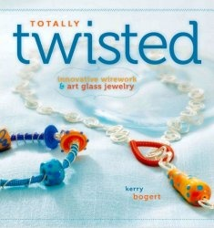 Книга Totally Twisted: Innovative Wirework and Art Glass Jewelry