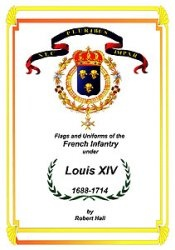 Книга Flags and Uniforms of the French Infantry under Louis XIV 1688-1714
