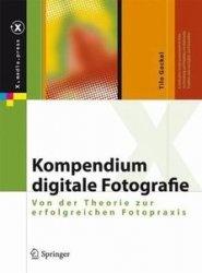 Kompendium digitale Fotografie Von der Theorie zur erfolgreichen Fotopraxis