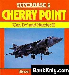 Книга Cherry Point. 'Can Do' and Harrier II pdf 7,04Мб