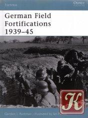Книга Книга German Field Fortifications 1939-45 (Fortress)