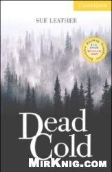 Аудиокнига Cambridge English Readers: Dead Cold