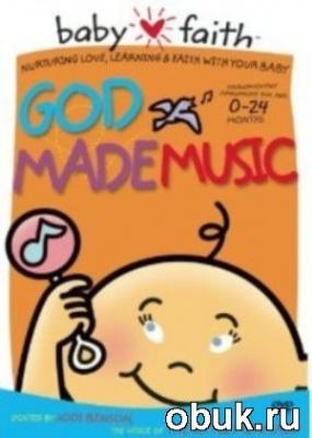 Книга Baby Faith: God Made Music (DVD5) 2005