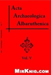 Книга Acta archaeologica Albaruthenica. V (Вып. 5)