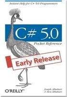 Книга C# 5.0 Pocket Reference: Instant Help for C# 5.0 Programmers (Early Release)