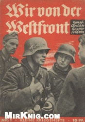 Книга Wir von der Westfront. Kampfberichte Unserer Soldaten [Kleine Kriegshefte №01]