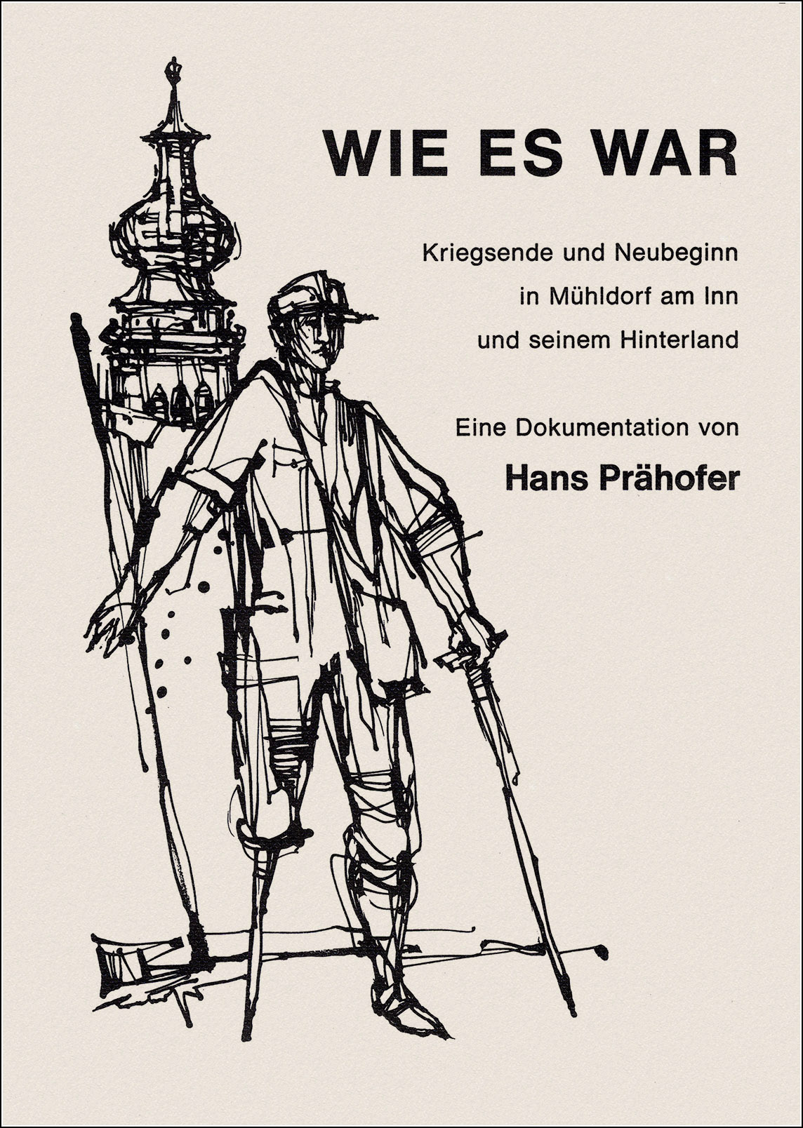 Hans Prähofer, Wie es war
