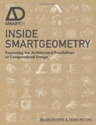 Книга Inside Smartgeometry: Expanding the Architectural Possibilities of Computational Design