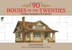 Книга 90 Houses of the Twenties: Cottages, Bungalows and Colonials (Dover Architecture)