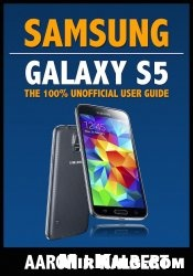 Книга Samsung Galaxy S5: The 100% Unofficial User Guide