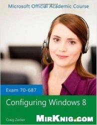 Книга Exam 70-687 Configuring Windows 8