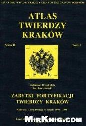 Книга Atlas Twierdzy Krakow (Seria II Tom 1)
