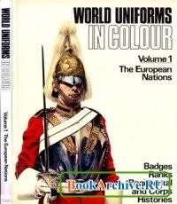 Книга World Uniforms in Colour Volume 1: The European Nations.