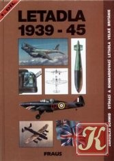 Книга Letadla 1939-45. Stihaci A Bombardovaci Letadla Velke Britanie 1.Dil