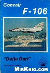 "Книга Aero Series 27: Convair F-106 ""Delta Dart"""