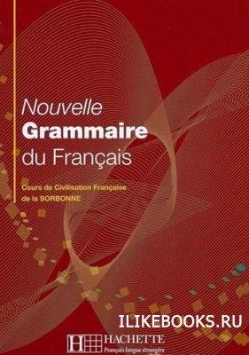 Книга Delatour Y., Jennepin D., Léon-Dufour M., Teyssier B. - Nouvelle Grammaire du Français : Cours de Civilisation Française de la Sorbonne