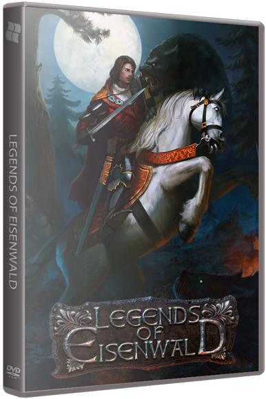 Легенды Эйзенвальда / Legends of Eisenwald [Update 8] (2015) PC | RePack от xatab