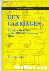 Книга Gun Carriages: An Aide Memoire to the Military Sciences 1846