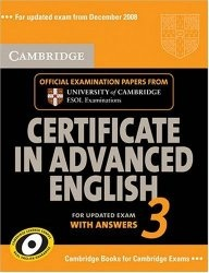 Книга Cambridge Certificate in Advanced English 3 for Updated Exam Student's Book with answers: Examination Papers from University of Cambridge ESOL Examinations (CAE Practice Tests)