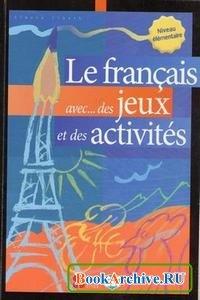 Le Français aveс ... des jeux et des activites.