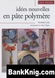 Книга Idees Nouvelles En Pate Polymere