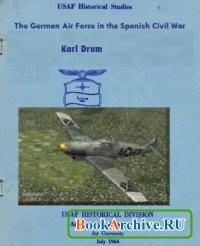 Книга The German Air Force in the Spanish Civil War.