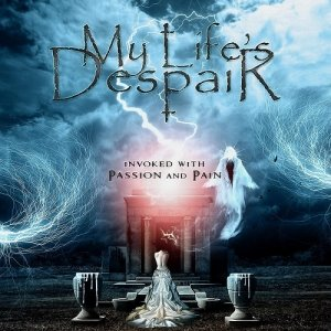 My Life's Despair > Invoked With Passion And Pain (2015)