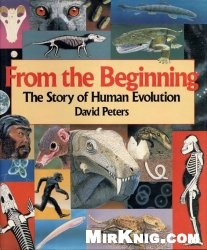 Книга From the Beginning: The Story of Human Evolution