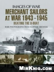 Книга Merchant Sailors at War 1943-1945 (Images of War)