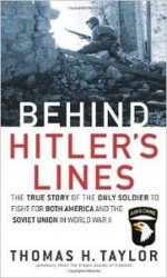Книга Behind Hitler's Lines: The True Story of the Only Soldier to Fight for both America and the Soviet Union in World War II