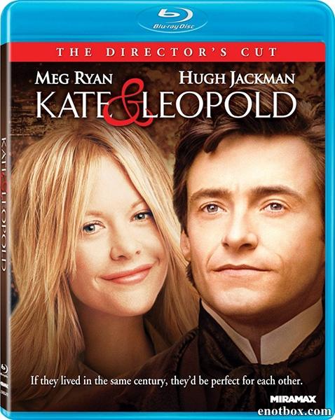 Кейт и Лео / Kate & Leopold [Director's Cut] (2001/BDRip/HDRip)