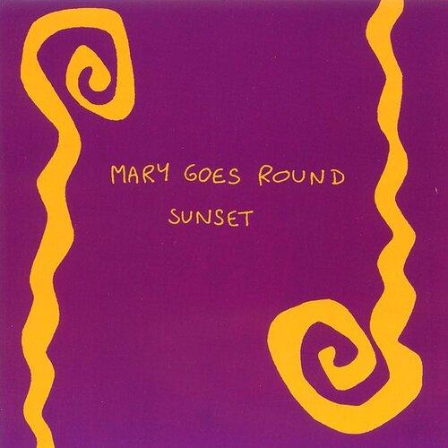 Mary Goes Round - Sunset